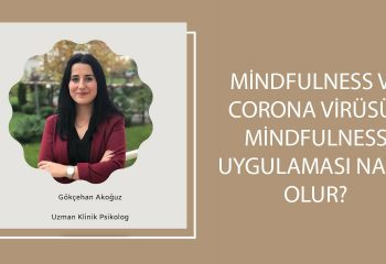 mindfulness-ve-corona-virusu-mindfulness-uygulamasi-nasil-olur