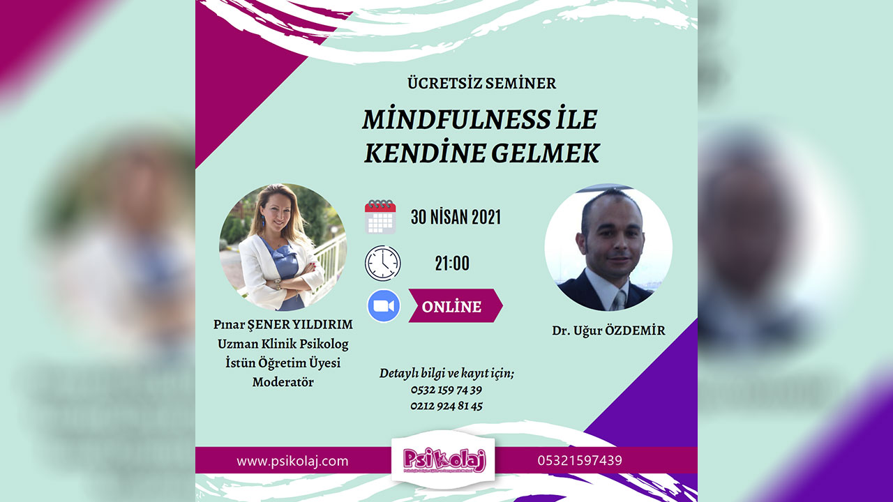 """Minfulness İle Kendine Gelmek"" ücretsiz semineri"